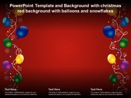 Powerpoint Template And Background With Christmas Red Background With Balloons And Snowflakes