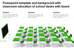 Powerpoint Template And Background With Classroom Education Of School Desks With Board