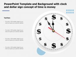 Powerpoint Template And Background With Clock And Dollar Sign Concept Of Time Is Money