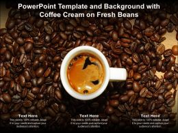 Powerpoint Template And Background With Coffee Cream On Fresh Beans
