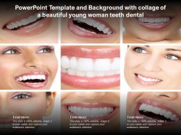 Powerpoint Template And Background With Collage Of A Beautiful Young Woman Teeth Dental