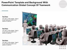 Powerpoint Template And Background With Communication Global Concept Of Teamwork
