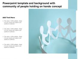 Powerpoint Template And Background With Community Of People Holding On Hands Concept