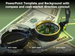 Powerpoint Template And Background With Compass And Cash Market Direction Concept