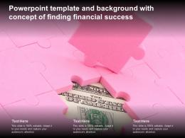 Powerpoint Template And Background With Concept Of Finding Financial Success