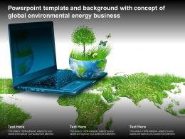 Powerpoint Template And Background With Concept Of Global Environmental Energy Business