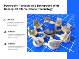 Powerpoint Template And Background With Concept Of Internet Global Technology