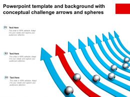 Powerpoint Template And Background With Conceptual Challenge Arrows And Spheres