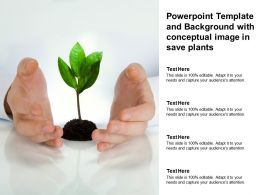 Powerpoint Template And Background With Conceptual Image In Save Plants