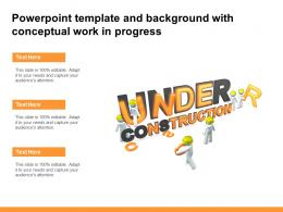 Powerpoint Template And Background With Conceptual Work In Progress