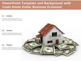 Powerpoint Template And Background With Costs Home Dollar Business Economic