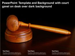 Powerpoint Template And Background With Court Gavel On Desk Over Dark Background
