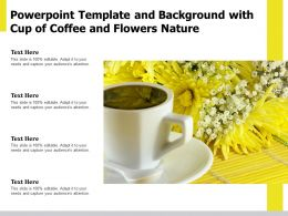 Powerpoint Template And Background With Cup Of Coffee And Flowers Nature