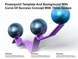 Powerpoint Template And Background With Curve Of Success Concept With Three Globes