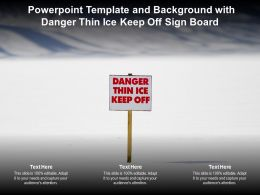 Powerpoint Template And Background With Danger Thin Ice Keep Off Sign Board