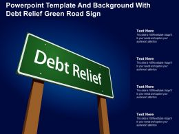 Powerpoint Template And Background With Debt Relief Green Road Sign