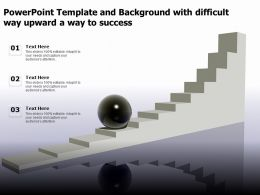 Powerpoint Template And Background With Difficult Way Upward A Way To Success