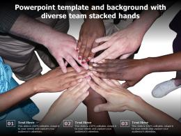 Powerpoint Template And Background With Diverse Team Stacked Hands