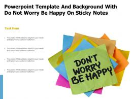 Powerpoint Template And Background With Do Not Worry Be Happy On Sticky Notes