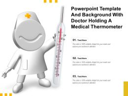 Powerpoint Template And Background With Doctor Holding A Medical Thermometer