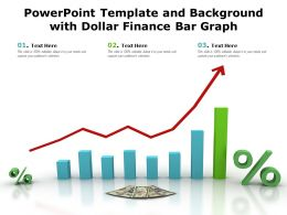 Powerpoint Template And Background With Dollar Finance Bar Graph