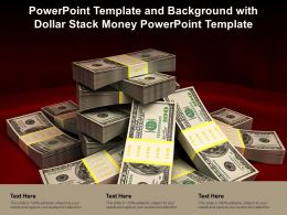 Powerpoint Template And Background With Dollar Stack Money Powerpoint Template