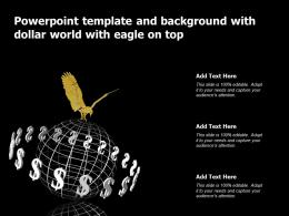 Powerpoint Template And Background With Dollar World With Eagle On Top