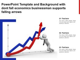 Powerpoint Template And Background With Dont Fall Economics Businessman Supports Falling Arrows