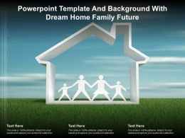 Powerpoint Template And Background With Dream Home Family Future