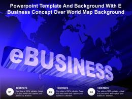 Powerpoint Template And Background With E Business Concept Over World Map Background