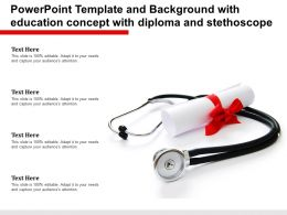 Powerpoint Template And Background With Education Concept With Diploma And Stethoscope