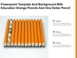Powerpoint Template And Background With Education Orange Pencils And One Dollar Pencil