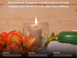 Powerpoint Template And Background With Elegant Spa Items In A Wooden Spa Setting