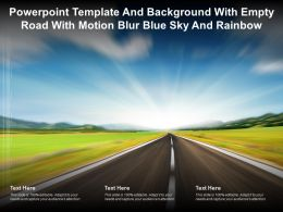 Powerpoint Template And Background With Empty Road With Motion Blur Blue Sky And Rainbow
