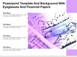 Powerpoint Template And Background With Eyeglasses And Financial Papers