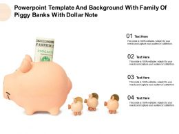 Powerpoint Template And Background With Family Of Piggy Banks With Dollar Note