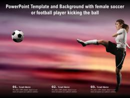 Powerpoint Template And Background With Female Soccer Or Football Player Kicking The Ball