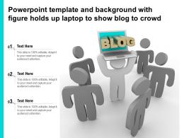 Powerpoint Template And Background With Figure Holds Up Laptop To Show Blog To Crowd