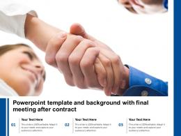 Powerpoint Template And Background With Final Meeting After Contract