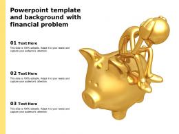 Powerpoint Template And Background With Financial Problem