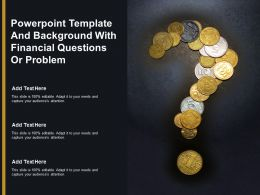 Powerpoint Template And Background With Financial Questions Or Problem