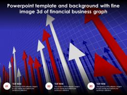 Powerpoint Template And Background With Fine Image 3d Of Financial Business Graph
