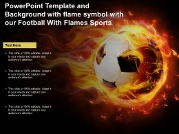 Powerpoint Template And Background With Flame Symbol With Our Football With Flames Sports