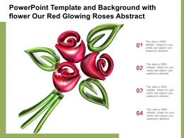 Powerpoint Template And Background With Flower Our Red Glowing Roses Abstract