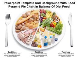 Powerpoint Template And Background With Food Pyramid Pie Chart In Balance Of Diet Food