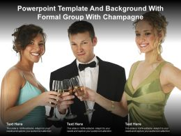 Powerpoint Template And Background With Formal Group With Champagne