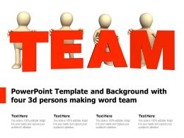 Powerpoint Template And Background With Four 3d Persons Making Word Team