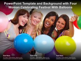 Powerpoint Template And Background With Four Woman Celebrating Festival With Balloons