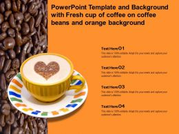 Powerpoint Template And Background With Fresh Cup Of Coffee On Coffee Beans Orange With Room For Text