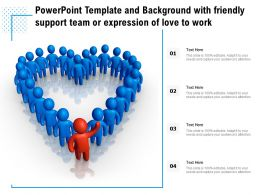 Powerpoint Template And Background With Friendly Support Team Or Expression Of Love To Work